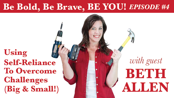 Beth Allen – Using Self Reliance to Overcome Challenges (Big & Small)