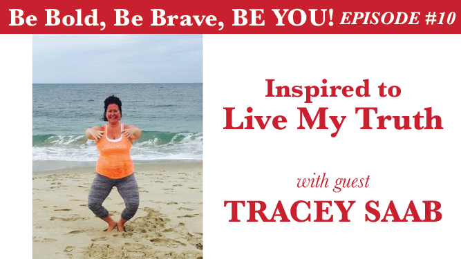 INSPIRED TO LIVE MY TRUTH WITH GUEST TRACEY SAAB