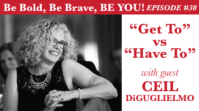 Be Bold, Be Brave, Be YOU Episode 30 -