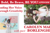 Finding Her Voice Through Creativity with guest Carolyn Mara Borlenghi