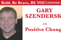 Gary Szenderski on Positive Change